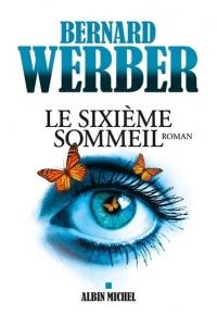 Livre le sixième sommeil de Bernard Werber